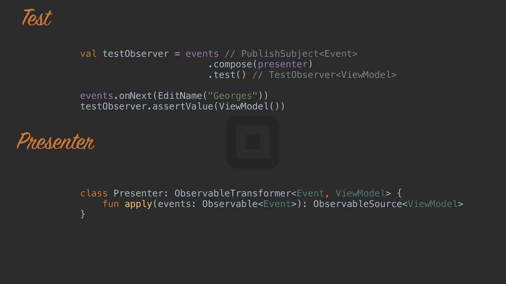class Presenter: ObservableTransformer<Event, V...