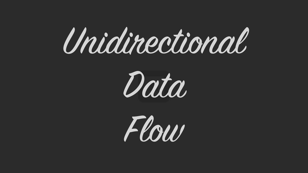 Unidirectional Data Flow