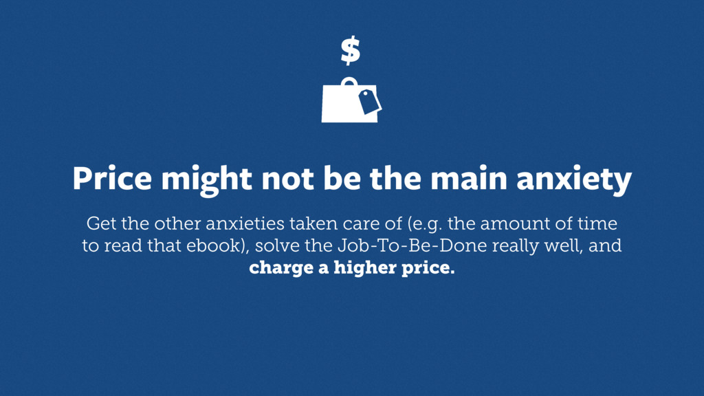 Price might not be the main anxiety Get the oth...
