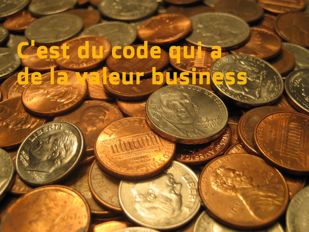 C'est du code qui a de la valeur business