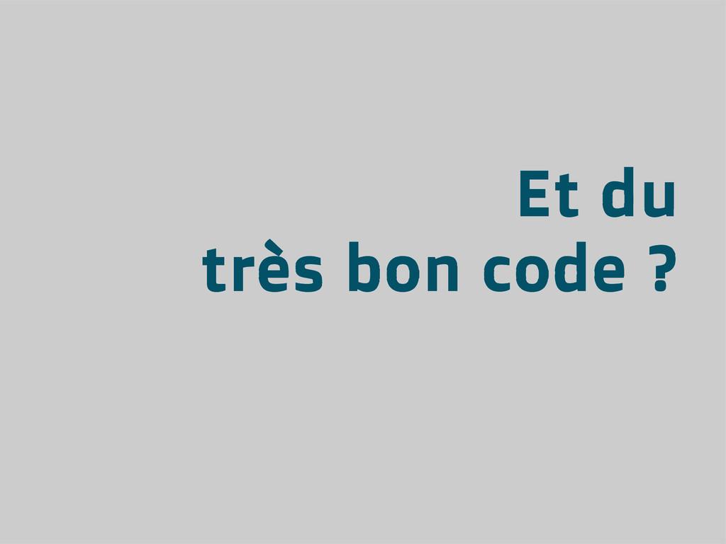 Et du très bon code ?