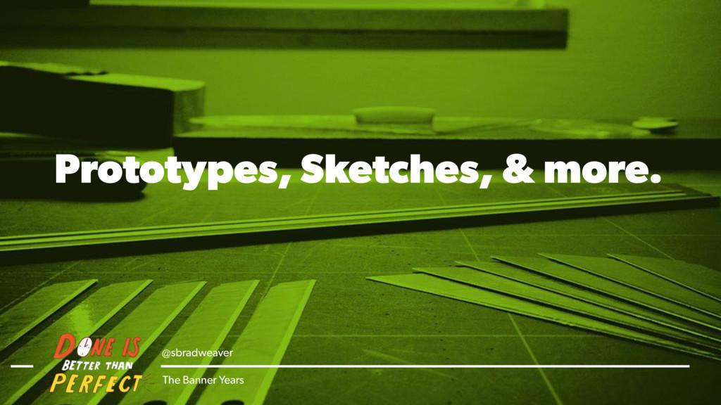 @sbradweaver The Banner Years Prototypes, Sketc...