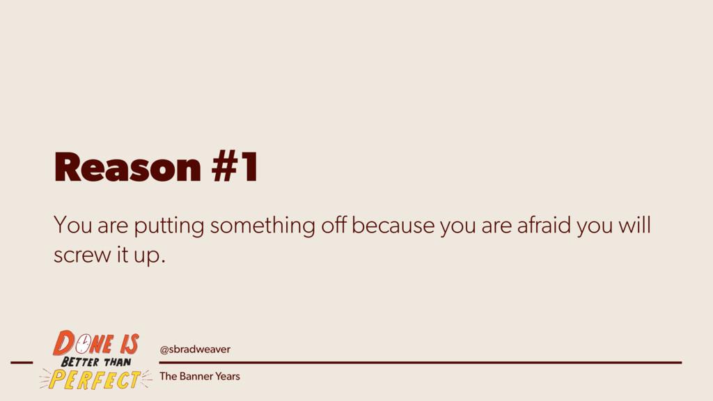@sbradweaver The Banner Years Reason #1 You are...