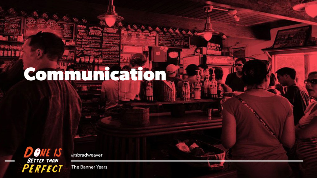 @sbradweaver The Banner Years Communication @sb...