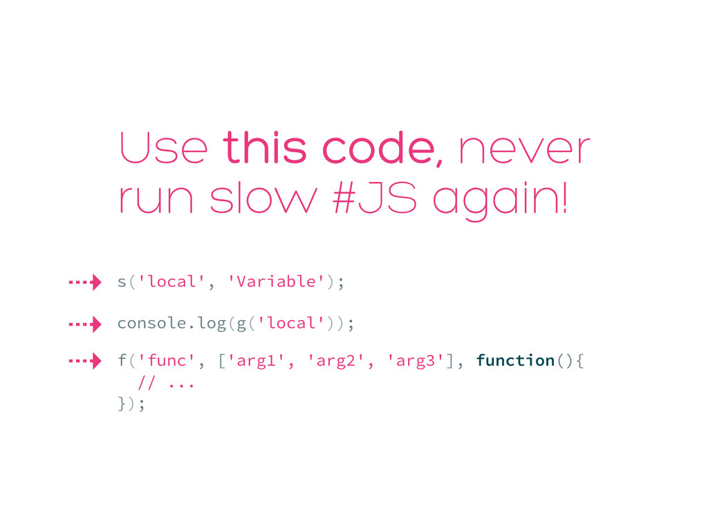 Use this code, never run slow #JS again! s('loc...