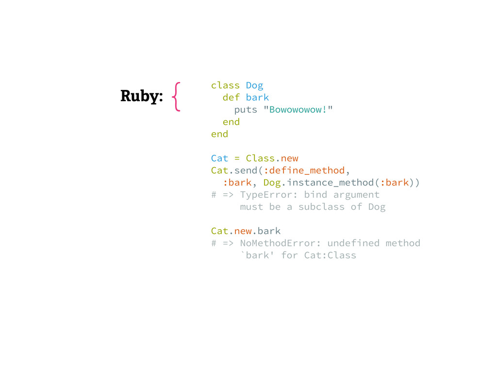 "Ruby: class Dog def bark puts ""Bowowowow!"" e..."