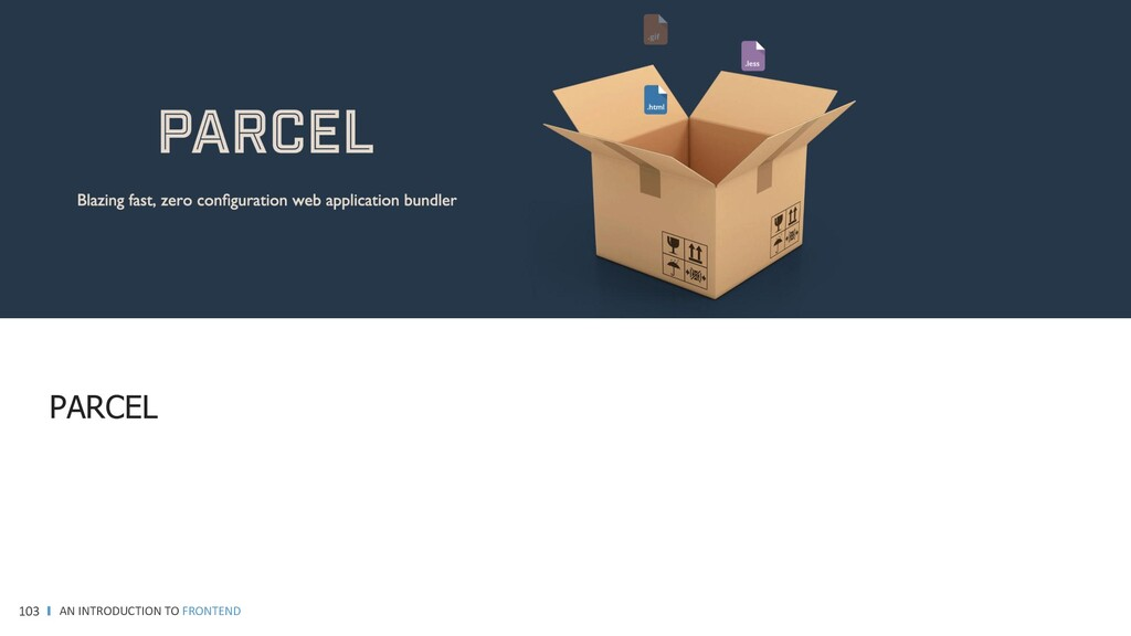 AN INTRODUCTION TO FRONTEND 103 PARCEL