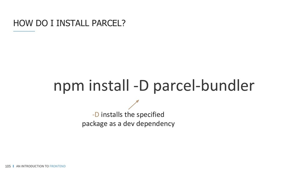 HOW DO I INSTALL PARCEL? AN INTRODUCTION TO FRO...