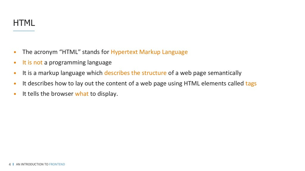 HTML AN INTRODUCTION TO FRONTEND 4 • The acrony...