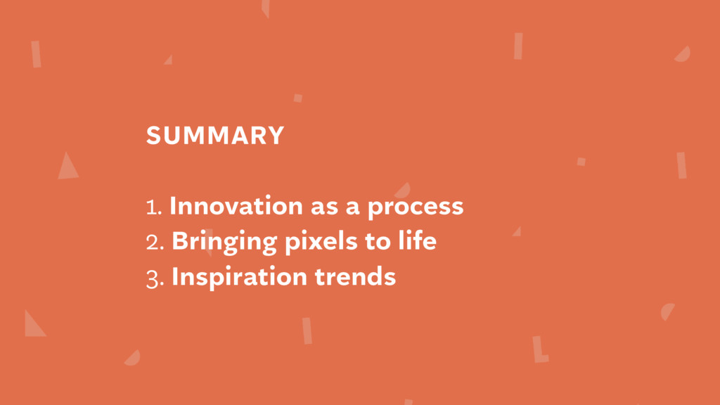 SUMMARY 1. Innovation as a process 2. Bringing ...