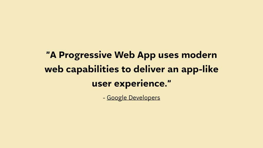 """A Progressive Web App uses modern web capabili..."