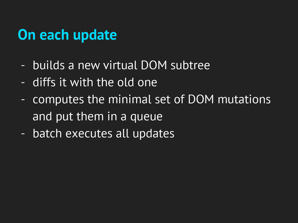On each update - builds a new virtual DOM subtr...
