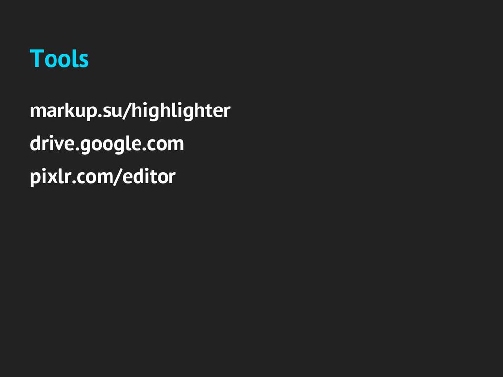 Tools markup.su/highlighter drive.google.com pi...
