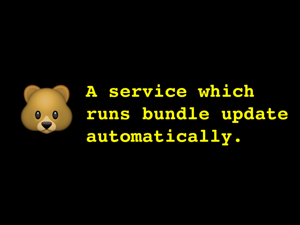 A service which runs bundle update automaticall...