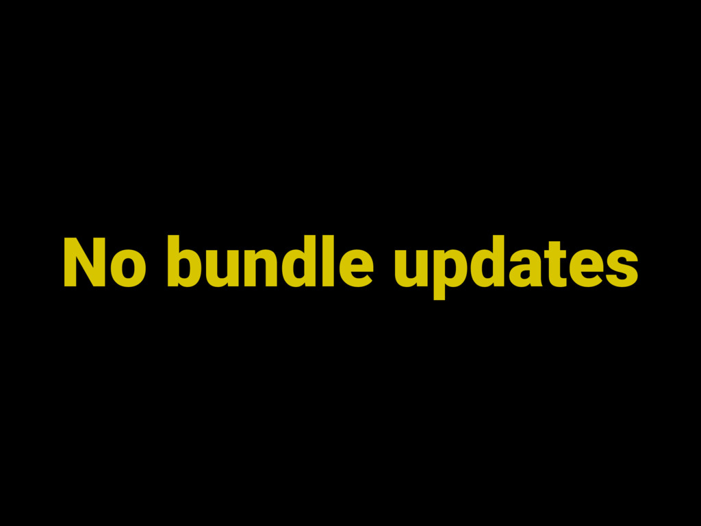 No bundle updates