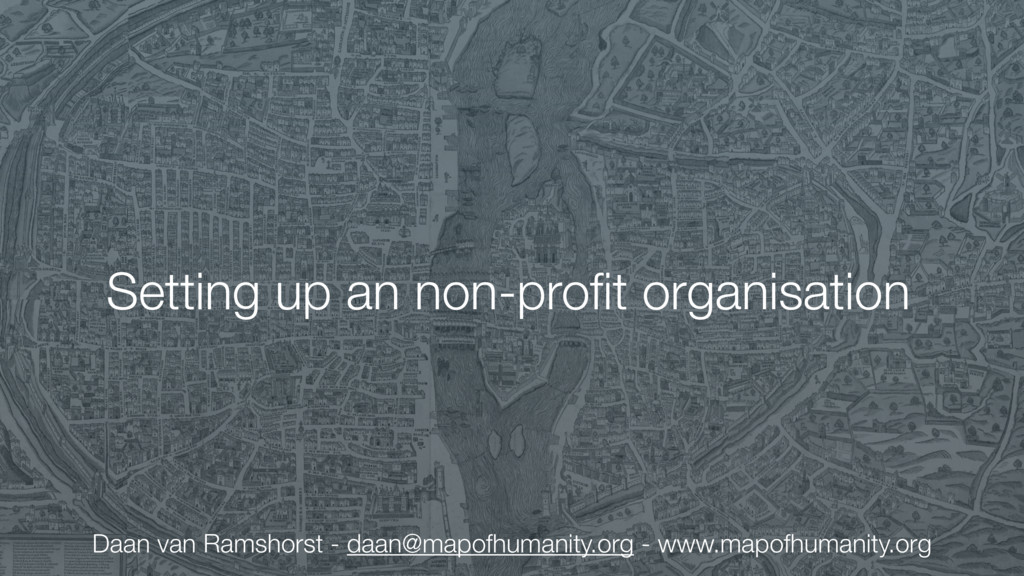 Setting up an non-profit organisation Daan van R...