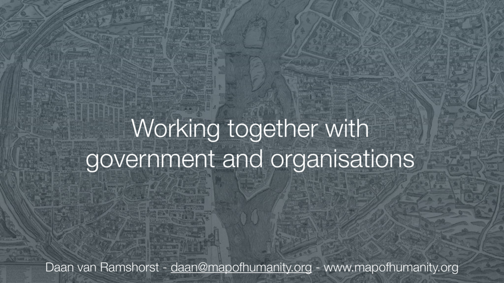 Working together with government and organisati...