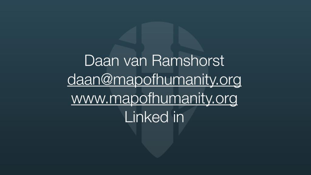 Daan van Ramshorst daan@mapofhumanity.org www.m...