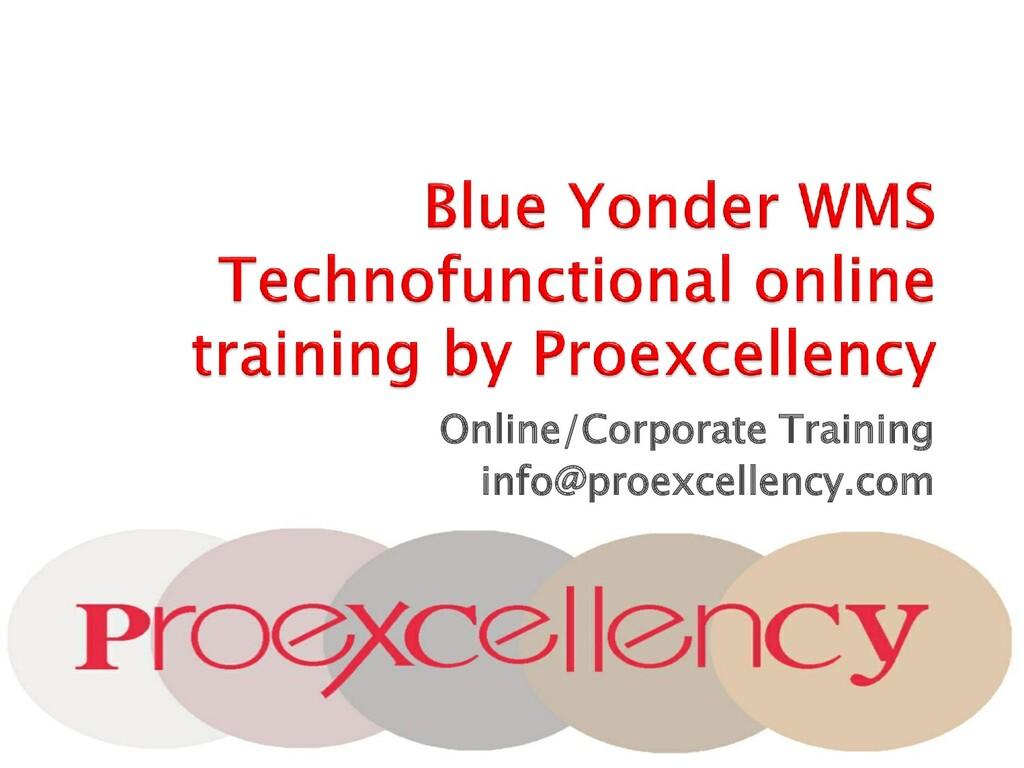 Online/Corporate Training info@proexcellency.com
