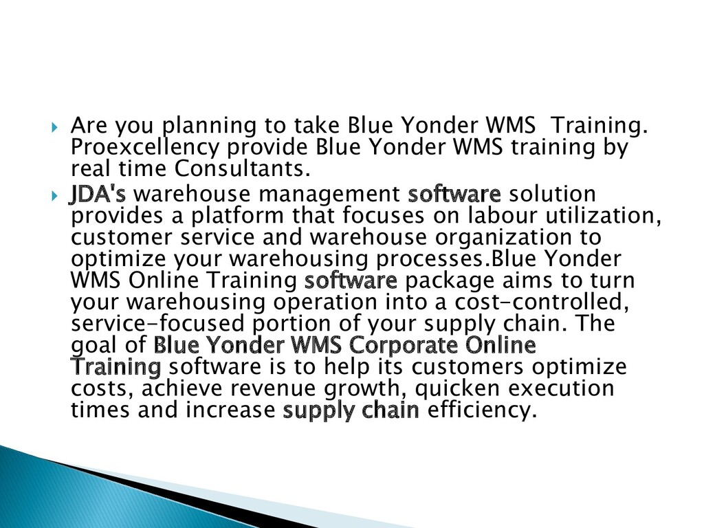  Are you planning to take Blue Yonder WMS Trai...