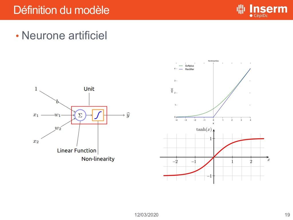 19 12/03/2020 Définition du modèle • Neurone ar...