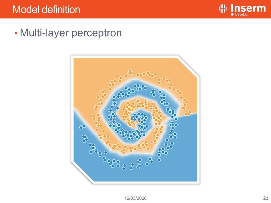 23 12/03/2020 Model definition • Multi-layer pe...