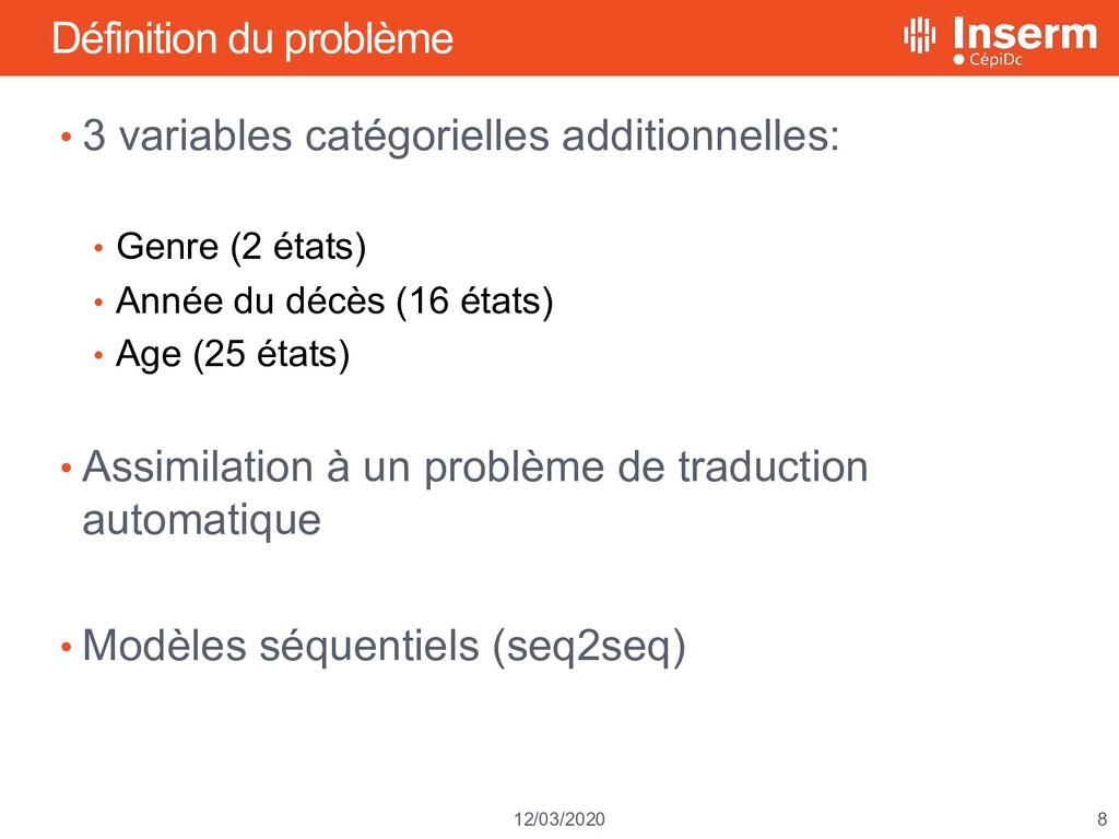8 12/03/2020 Définition du problème • 3 variabl...