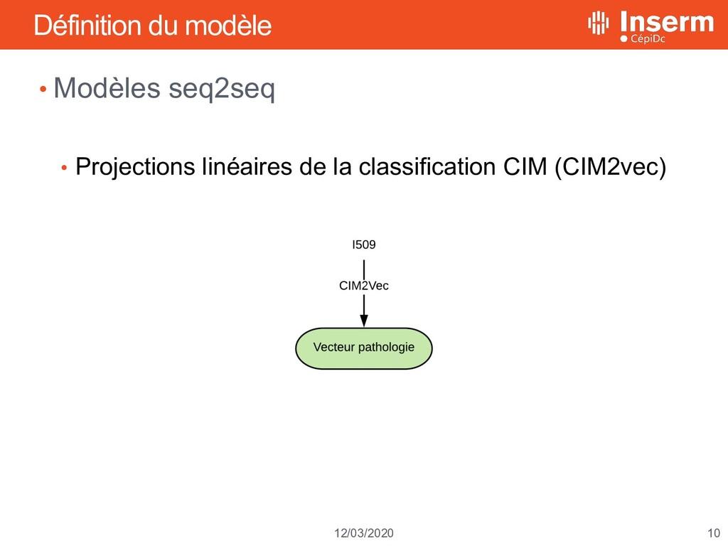 10 12/03/2020 Définition du modèle • Modèles se...