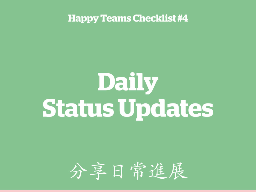 Daily Status Updates Happy Teams Checklist #4 ٳ...