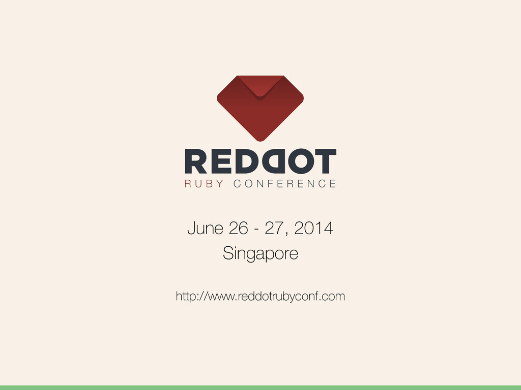 June 26 - 27, 2014 Singapore http://www.reddotr...