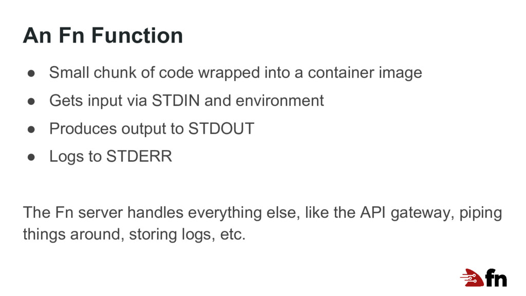 An Fn Function ● Small chunk of code wrapped in...
