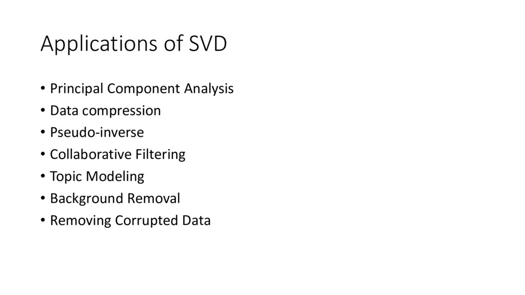 Applications of SVD • Principal Component Analy...