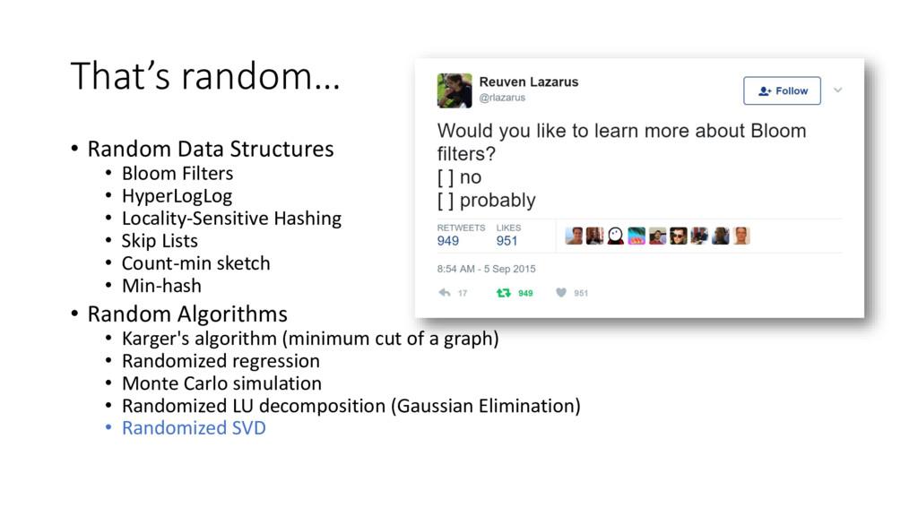 That's random… • Random Data Structures • Bloom...