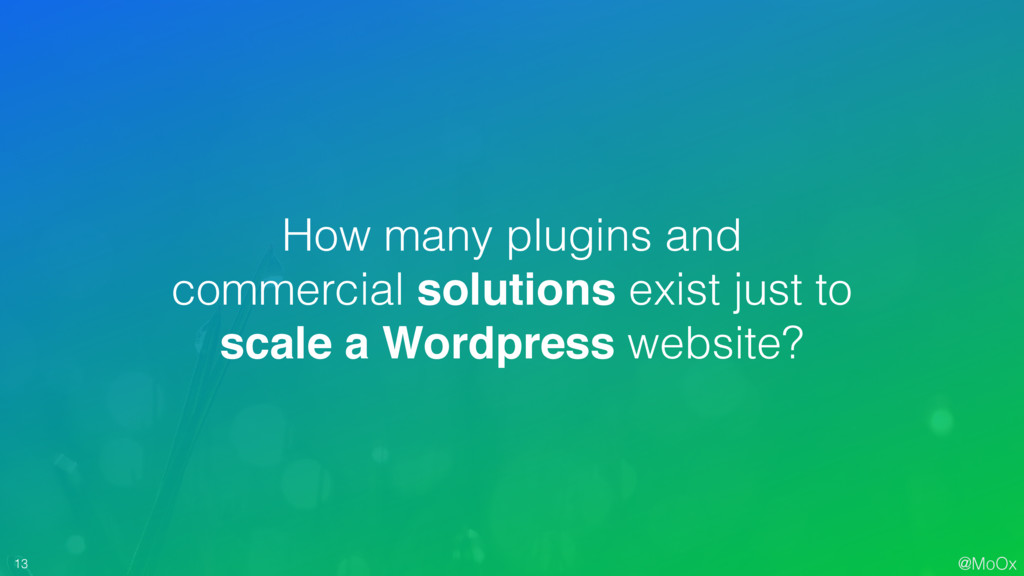 @MoOx 13 How many plugins and commercial soluti...