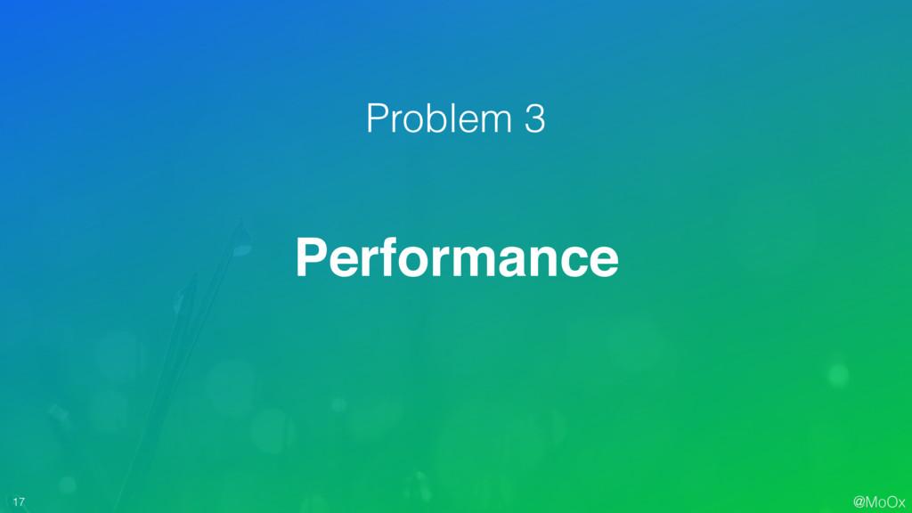 @MoOx 17 Performance Problem 3
