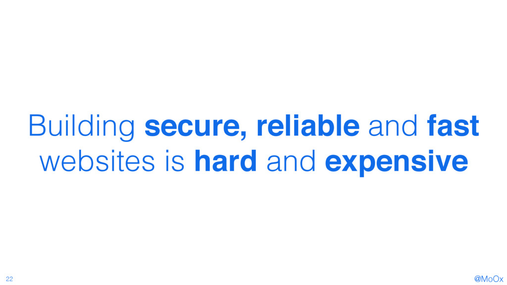 @MoOx 22 Building secure, reliable and fast web...
