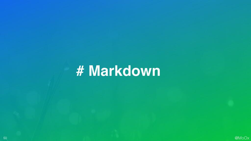 @MoOx 50 # Markdown