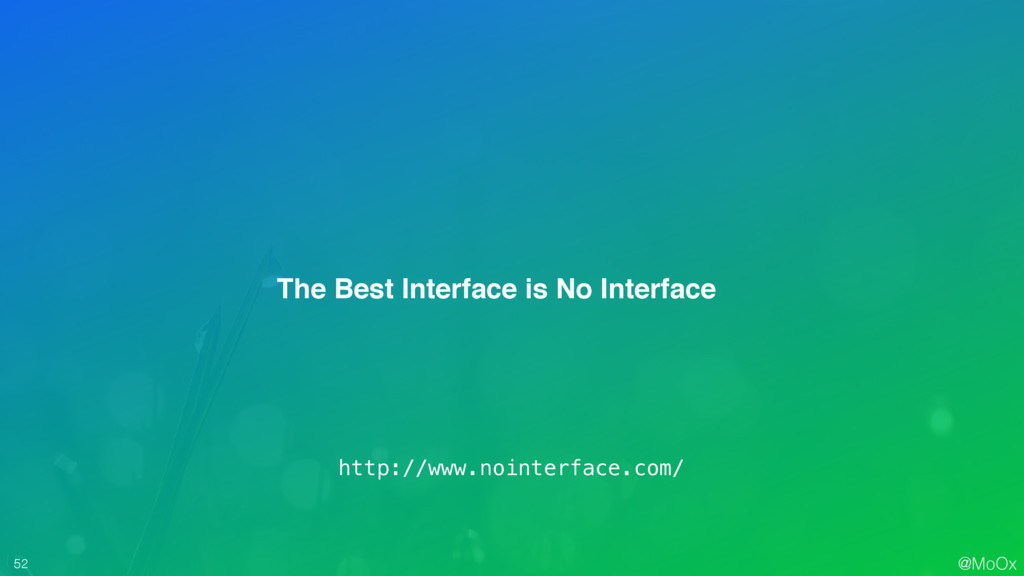 @MoOx 52 The Best Interface is No Interface htt...