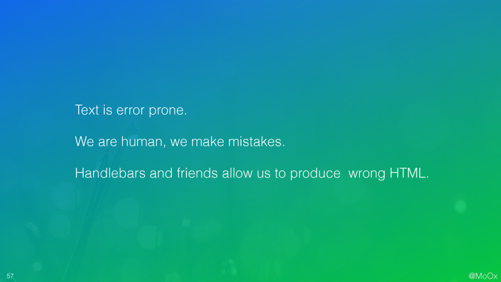 @MoOx 57 Text is error prone. We are human, we ...
