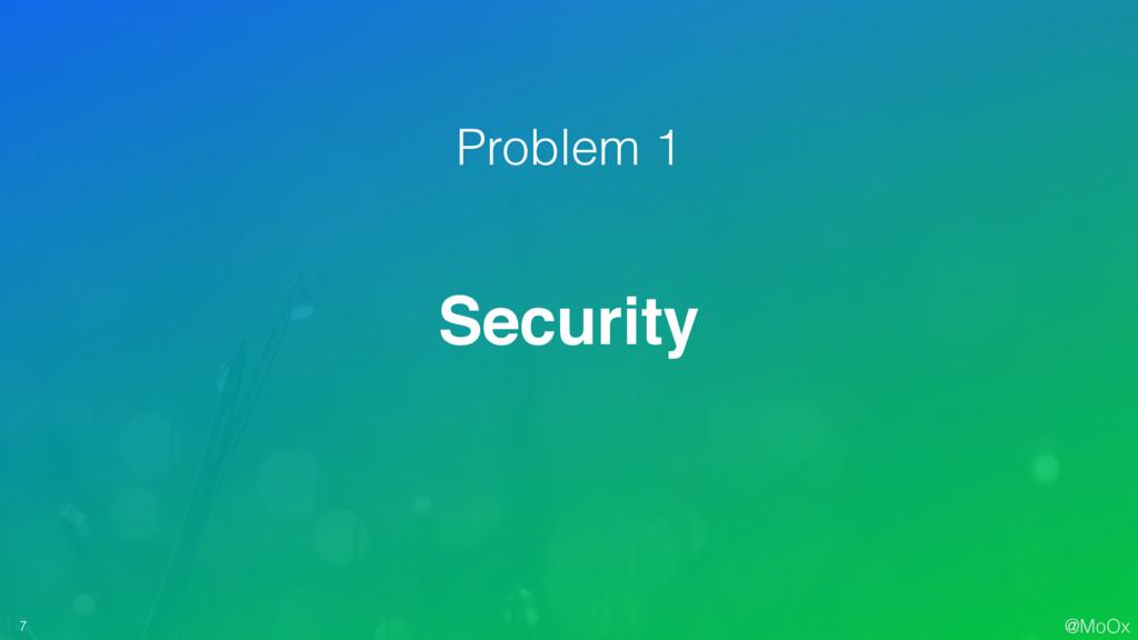 @MoOx 7 Security Problem 1
