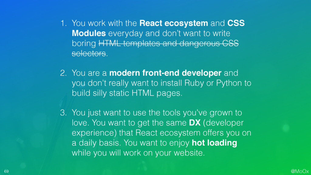 @MoOx 69 1. You work with the React ecosystem a...