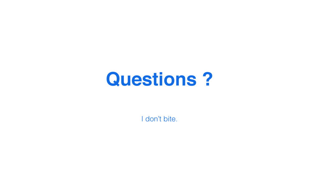 @MoOx Questions ? 87 I don't bite.