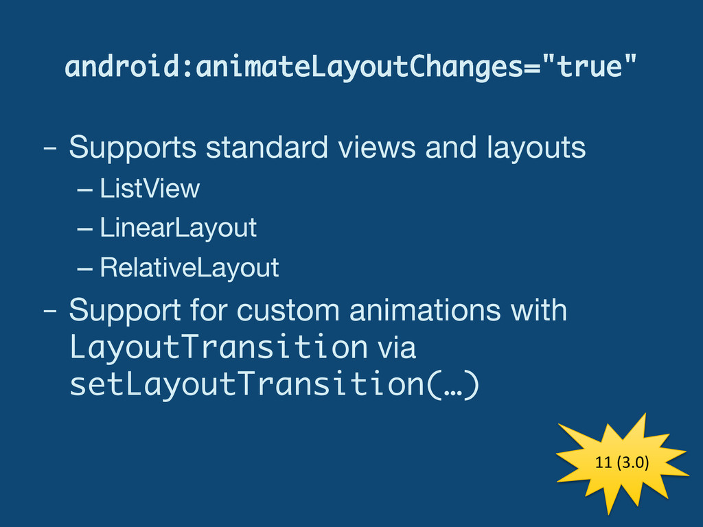 "android:animateLayoutChanges=""true"" –  Supports..."