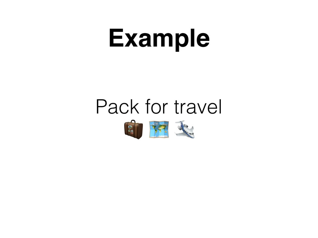 Pack for travel    Example