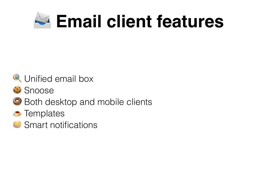 Email client features  Unified email box  Snoos...