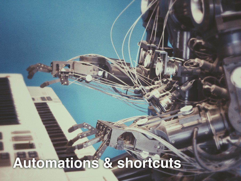 Automations & shortcuts