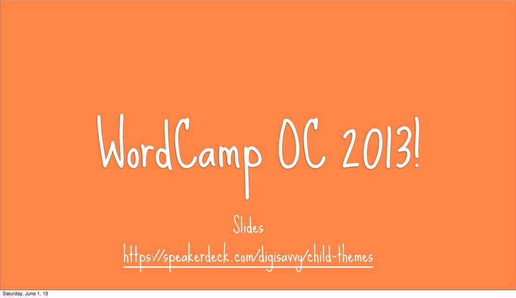 WordCamp OC 2013! https://speakerdeck.com/digis...