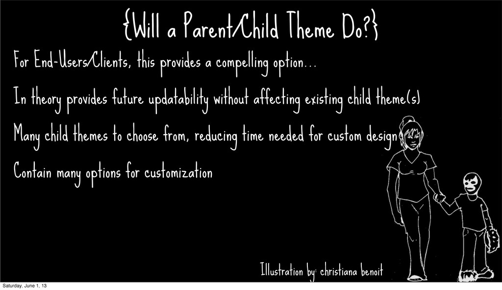 {Will a Parent/Child Theme Do?} For End-Users/C...
