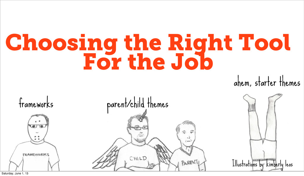 Choosing the Right Tool For the Job frameworks ...