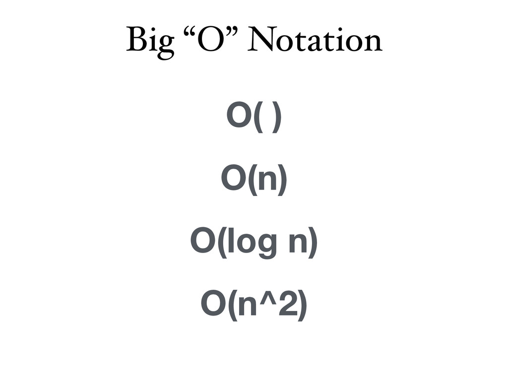 "Big ""O"" Notation O( ) O(n) O(log n) O(n^2)"